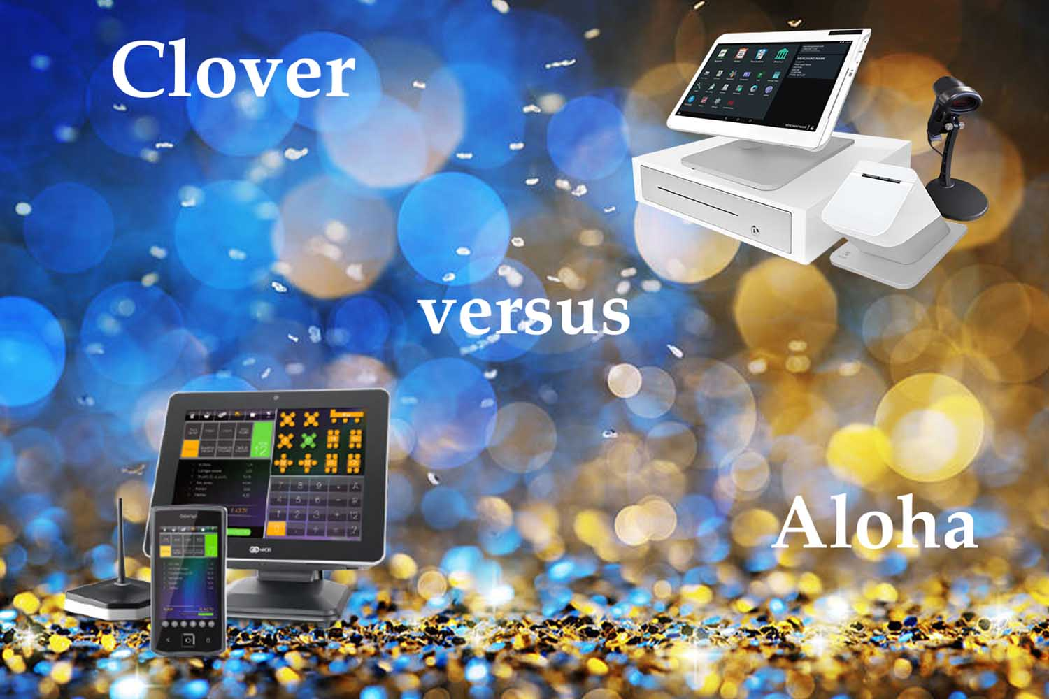 Clover Vs. Aloha 2019: Which POS is better for your Restaurant?